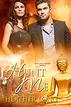 Hunt Me (Love Thieves #3) by [Long, Heather]