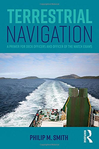 Download Terrestrial Navigation: A Primer for Deck Officers and Officer of the Watch Exams 1138674729