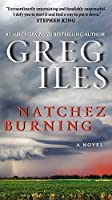 Natchez Burning: A Novel (Penn Cage Novels)
