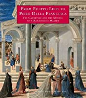 From Filippo Lippi to Piero della Francesca: Fra Carnevale and the Making of a Renaissance Master (Metropolitan Museum of Art)