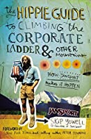 The Hippie Guide to Climbing the Corporate Ladder and Other Mountains: How JanSport Makes it Happen