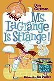 Ms. Lagrange Is Strange! (My Weird School)