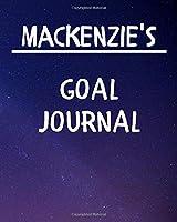 Mackenzie's Goal Journal: 2020 New Year Planner Goal Journal Gift for Mackenzie  / Notebook / Diary / Unique Greeting Card Alternative