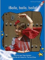 Baila, baila, baila! /Dance, Dance Dance! (Red Rocket Readers)