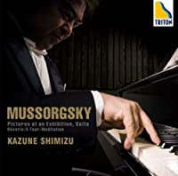 MUSSORGSKY: PICTURES AT NA EXHIBITION(ltd.release) by KAZUNE SHIMIZU (2008-04-23)
