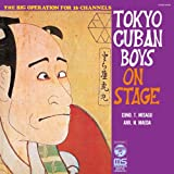 TOKYO CUBAN BOYS ON STAGE  ~日本の古典芸術~ ユーチューブ 音楽 試聴