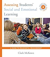 Assessing Students' Social and Emotional Learning: A Guide to Meaningful Measurement (Sel Solutions)