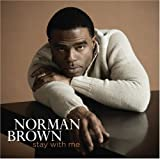 Stay With Me by Norman Brown (2007-05-03)