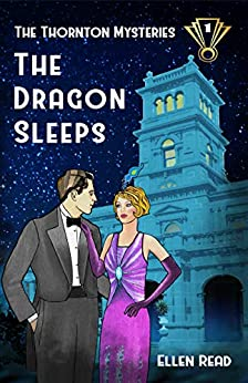 The Dragon Sleeps (The Thornton Mysteries Book 1) by [Read, Ellen]