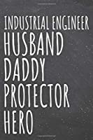 Industrial Engineer Husband Daddy Protector Hero: Industrial Engineer Dot Grid Notebook, Planner or Journal - 110 Dotted Pages - Office Equipment, Supplies - Funny Industrial Engineer Gift Idea for Christmas or Birthday