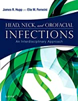 Head, Neck, and Orofacial Infections: An Interdisciplinary Approach, 1e (Else01)