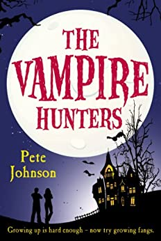The Vampire Hunters by [Johnson, Pete]