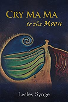 Cry Ma Ma to the Moon by [Synge, Lesley]