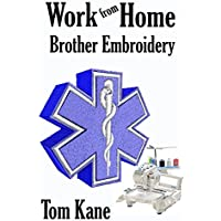 Working From Home: Brother Embroidery (English Edition)