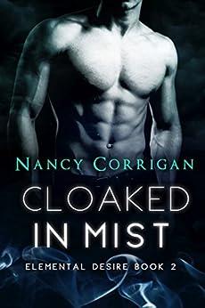 Cloaked in Mist: Children of Mist & Fire (Elemental Desire Book 2) by [Nancy Corrigan]