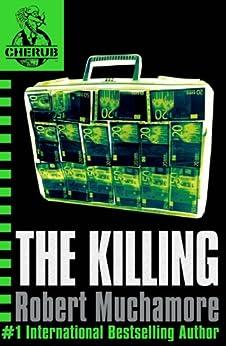 The Killing: Book 4 (CHERUB Series) by [Muchamore, Robert]