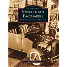 Middletown Pacemakers: The Story of an Ohio Hot Rod Club (Images of America)