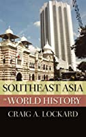 Southeast Asia in World History (The New Oxford World History)
