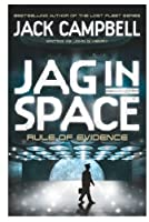 Rule of Evidence. Jack Campbell Writing as John G. Hemry (Jag in Space)