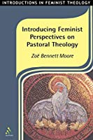 Introducing Feminist Perspectives on Pastoral Theology (Introductions in Feminist Theology)
