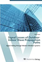 Signal Losses of Outdoor-Indoor Wave Propagation Paths: Signal Fading through Modern Window Systems