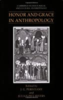 Honor and Grace in Anthropology (Cambridge Studies in Social and Cultural Anthropology)