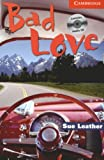 Bad Love Level 1 Beginner/Elementary Book with Audio CD Pack (Cambridge English Readers)