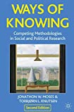 Ways of Knowing: Competing Methodologies in Social and Political Research