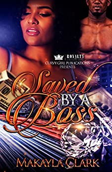 Saved By A Boss by [Clark, Makayla ]