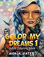 Color My Dreams 1: Adult Coloring Book