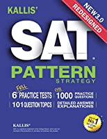 KALLIS' Redesigned SAT Pattern Strategy 3rd Edition: 6 Full Length Practice Tests (College SAT Prep + Study Guide Book for the New SAT)