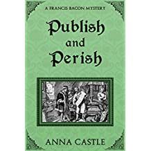 Publish and Perish (A Francis Bacon Mystery Book 4)