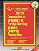 Commission on Graduates of Foreign Nursing Schools Qualifying Examination (Cgfns (Admission Test Series)