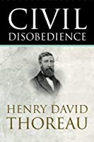 Civil Disobedience by Henry David Thoreau(2017-08-03)