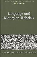 Language and Money in Rabelais (Renaissance & Baroque Studies & Texts)