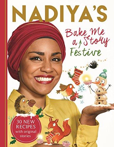 Nadiya's Bake Me a Festive Story: Thirty festive recipes and stories for children, from BBC TV star Nadiya Hussain (English Edition)
