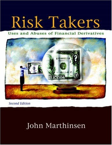 Download Risk Takers: Uses and Abuses of Financial Derivatives (Prentice Hall Series in Finance) 0321542568