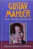 Gustav Mahler: Vienna, Triumph and Disillusion (1904-1907)