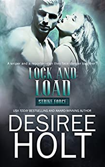 Lock and Load (Strike Force Book 2) by [Holt, Desiree]