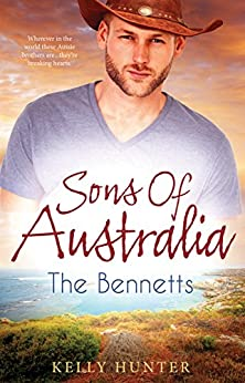Mills & Boon : Sons Of Australia: The Bennetts - 3 Book Box Set, Volume 2 by [Hunter, Kelly]