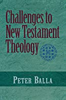 Challenges to New Testament Theology: An Attempt to Justify the Enterprise