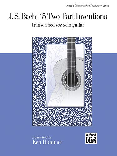 J. S. Bach: 15 Two-part Inventions Transcribed for Solo Guitar (Alfred's Distinguished Performer)
