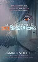 Sticks & Stones & Once Broken Bones: Mold Your Perception, Transform Your Mindset, and Discover Hope Through the Power of Perseverance