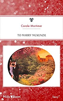 [Mortimer, Carole]のTo Marry MckeNZie (Bachelor Cousins Book 1) (English Edition)
