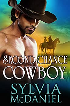 Second Chance Cowboy: Western Historical Romance by [McDaniel, Sylvia]