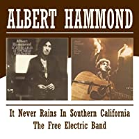 It Never Rains In Southern California/The Free Electric Band / Albert Hammond by Albert Hammond (2004-08-03)