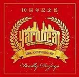 YARD BEAT 10周年記念ベスト盤 DEADLY DEEJAYS