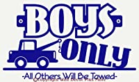 Wall Dcor Plus More WDPM1332 Boys Only All Others Will be Towed with car Wall Vinyl Sticker Quote Decal, 40W by 23H, Traffic Blue by Wall Dcor Plus More