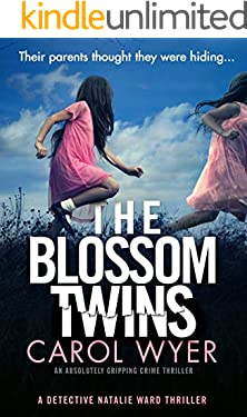 The Blossom Twins: An absolutely gripping crime thriller (Detective Natalie Ward Book 5)