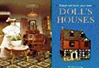 Design and Build Your Own Doll's Houses
